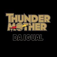 """Το single των Thundermother """"Da Igual"""""""