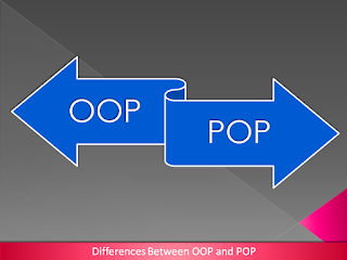 Differences between OOP and POP?
