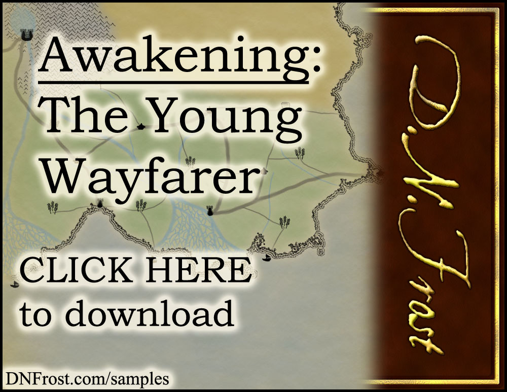 Download Awakening, The Young Wayfarer: start reading free http://www.dnfrost.com/2017/05/awakening-young-wayfarer-character.html #TotKW A character sample by D.N.Frost @DNFrost13 Part of a series.