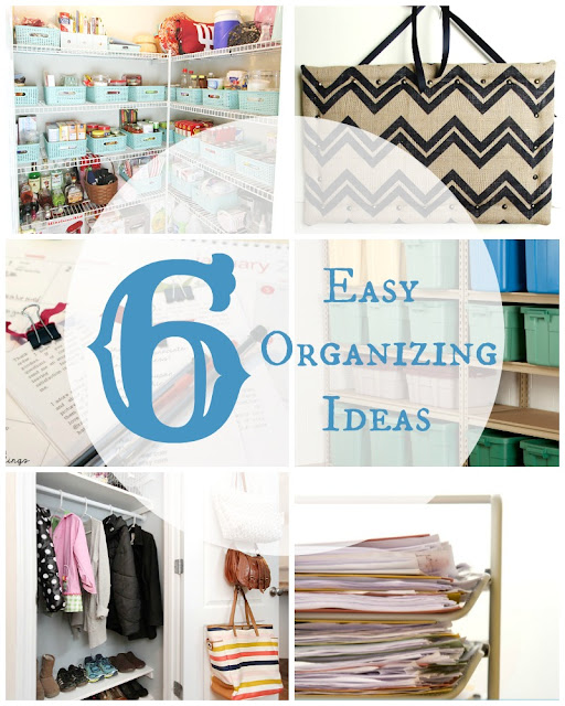 6 Easy Organizing Ideas