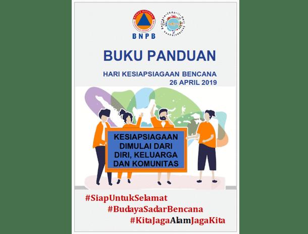 Buku Panduan Pelaksanaan Hari Kesiapsiagaan Bencana 26 April 2019