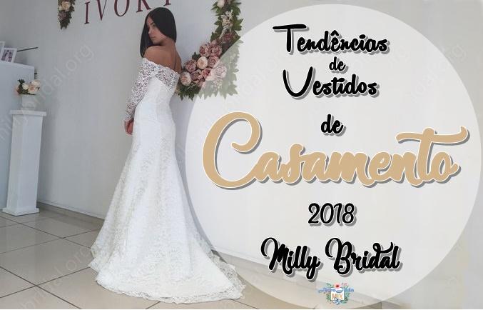 Tendências de Vestidos de Casamento 2018 - Milly Bridal