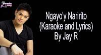 Ngayo'y Naririto By Jay R (Karaoke, Mp3, Minus One and Lyrics) Free Download