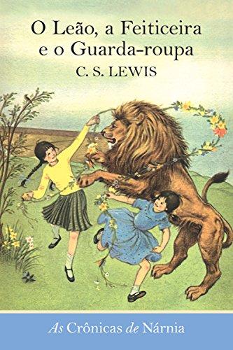 O Leão, a Feiticeira e o Guarda-roupa C. S. Lewis