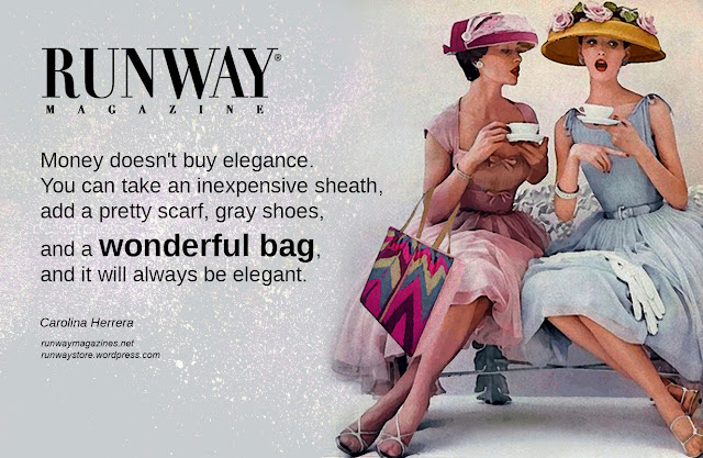 Runway-Magazine-Bag-Eleonora-de-Gray-Guillaumette-Duplaix-RunwayMagazine-Runway-Bag-money-does-not-buy-elegance-you-can-take-pretty-scarf-and-wonderful-bag-and-it-will-be-elegant