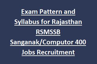 Exam Pattern and Syllabus for Rajasthan RSMSSB Sanganak Computor Jobs Recruitment Notification 2018