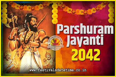 2042 Parshuram Jayanti Date and Time, 2042 Parshuram Jayanti Calendar
