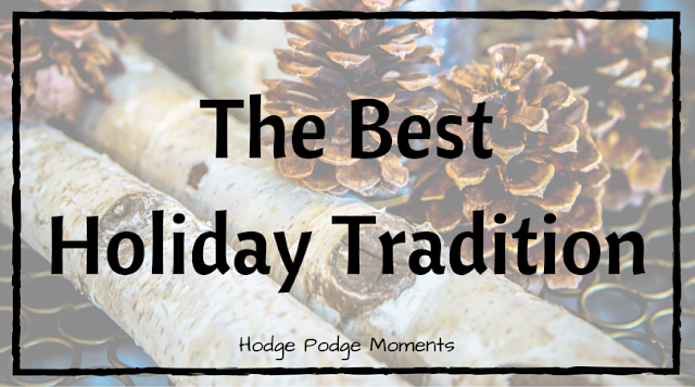 The Best Holiday Tradition