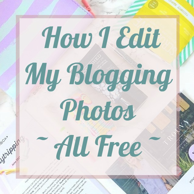 How I Edit My Blog Photos For Free
