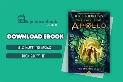Download Novel The Trials Of Apolo #3 : The Burning Maze by Rick Riordan Pdf