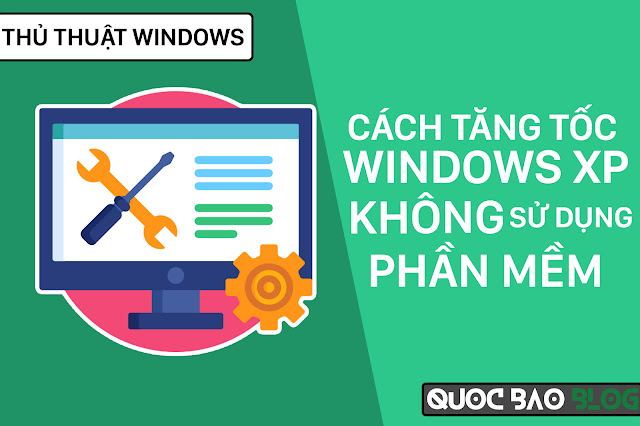 Cách tăng tốc cho Windows XP không sử dụng phần mềm - Part 2