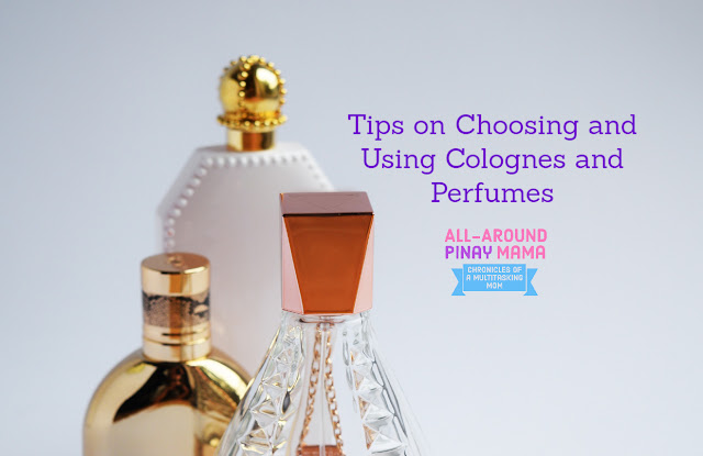 All-Around Pinay Mama: Tips on Choosing and Using Colognes and Perfumes