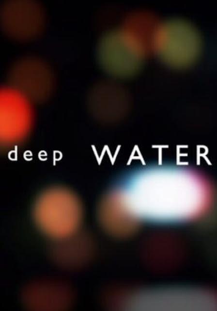 Deep Water – Temporada 1