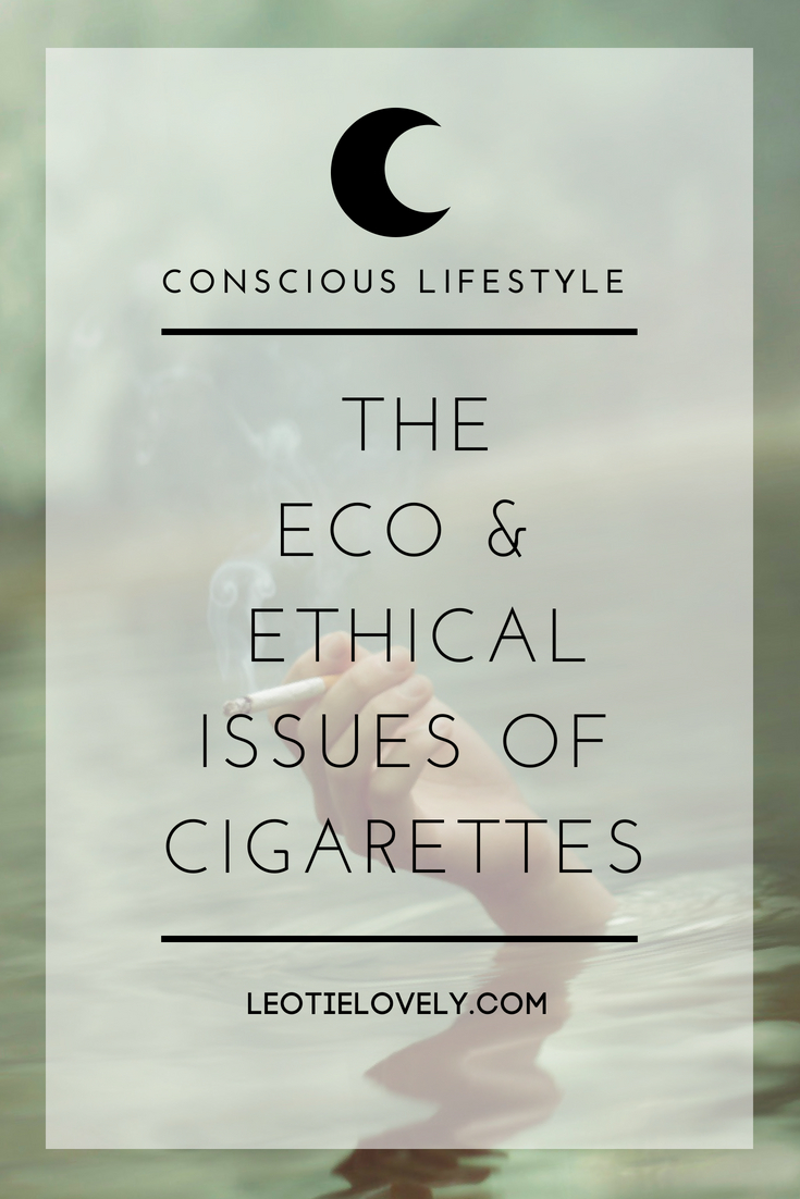 sustainable smoking, ethical smoking, vegan smoker, ethical smoker, sustainable smoker, organic tobacco, biodegradable cigarettes, green cigarettes, eco cigarettes, herbal cigarettes, organic cigarettes, conscious lifestyle, leotie lovely