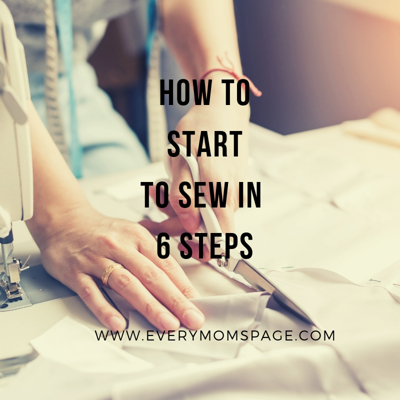 How to Start to Sew in 6 Steps