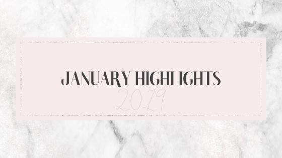 JANUARY HIGHLIGHTS : Favoris, déceptions, produits terminés, gratitude, leçons... 2019.