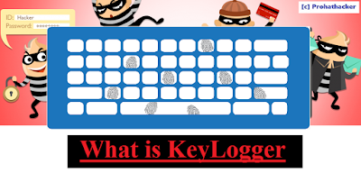 1. What is KeyLogger prohathacker