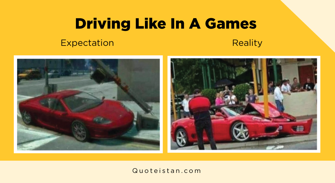 Expectation Vs Reality: Driving Like In A Games