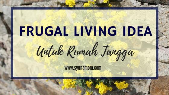 frugal living idea, tips menghemat untuk rumah tangga