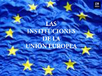 http://www.slideshare.net/IsidroLabradorTerrn/las-institucions-europeas-30010672?qid=cde5afd5-8594-4aa1-bb47-a7908beb3f34&v=qf1&b=&from_search=1#