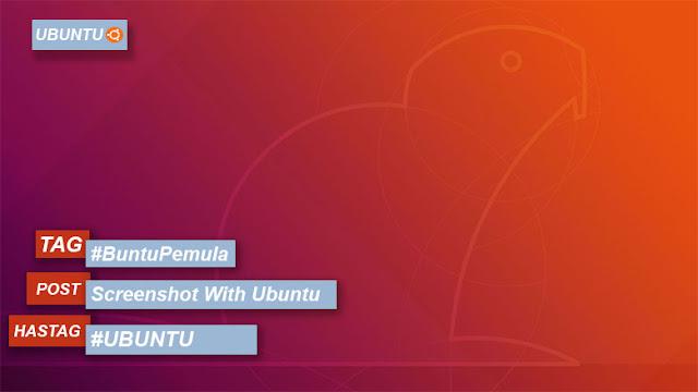 Cara Mengambil Screenshot di Ubuntu