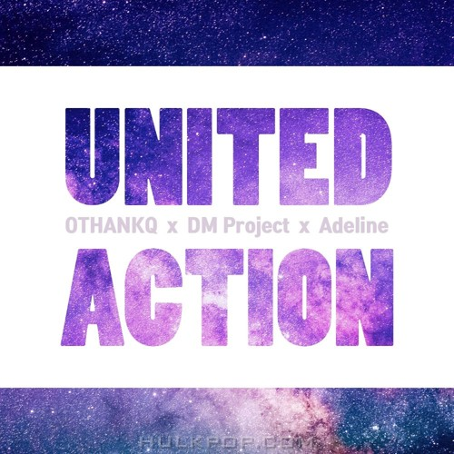 OTHANKQ, DM Project, Adeline thesa – United Action – Single