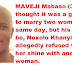 Maveji Mabaso killed his fiance after refused to share wedding with another woman
