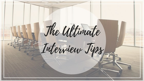 The Ultimate Interview Tips