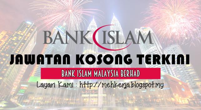 Jawatan Kosong Terkini 2016 di Bank Islam Malaysia Berhad