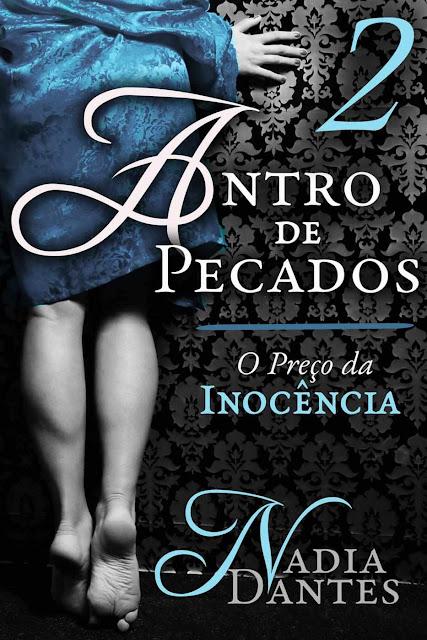 Antro de Pecados #2 O Preço da Inocência - Nadia Dantes