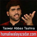 http://www.humaliwalayazadar.com/2016/06/taswar-abbas-tashna-nohay-2015-to-2017.html
