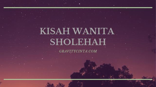 Kisah Wanita Sholehah Teladan di Zaman Rosulullah