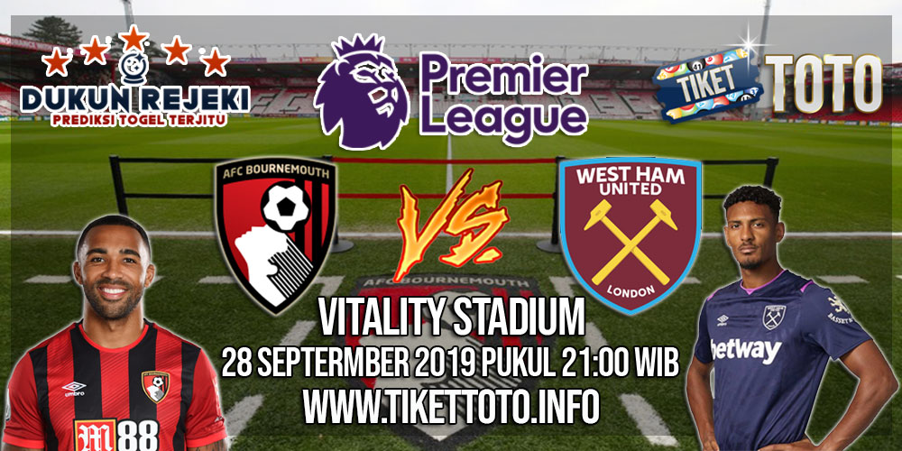 Prediksi Bournemouth VS West Ham United 28 September 2019