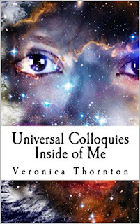 Universal Colloquies Inside of Me - fiction by Veronica Thornton