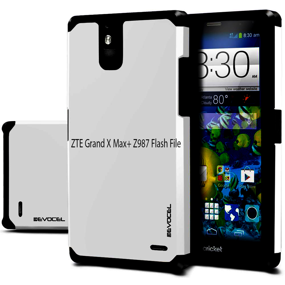 ZTE Grand X Max+ (Z987) Official Stock Firmware Flash File Free