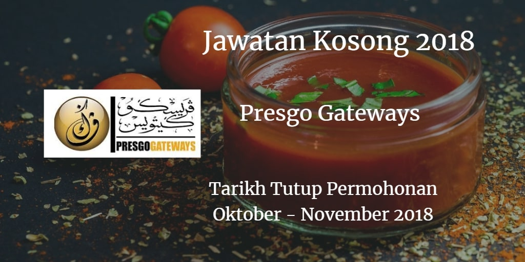 Jawatan Kosong Presgo Gateways Oktober - November 2018