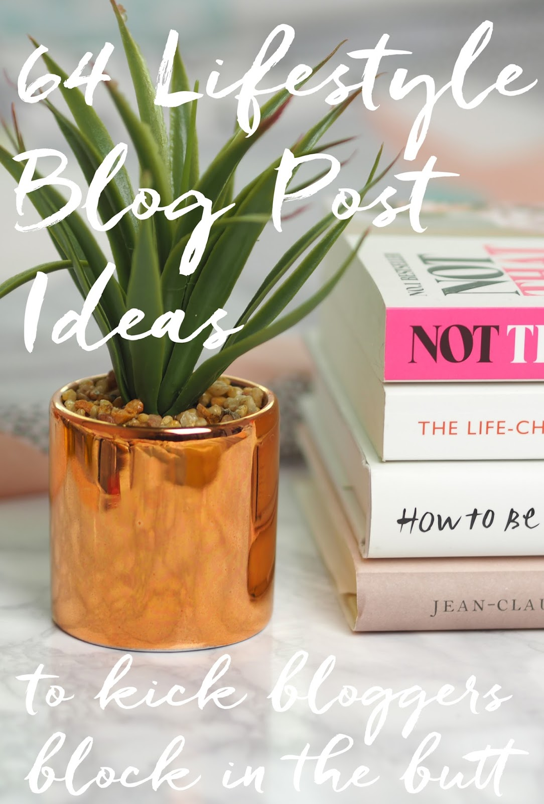 64 Lifestyle Blog Post Ideas