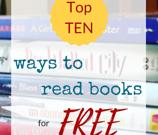 Ten Ways to Read Books for Free (without Stealing)