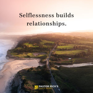 Healthy Relationships Need Less of 'Me' and More of 'You' by Rick Warren