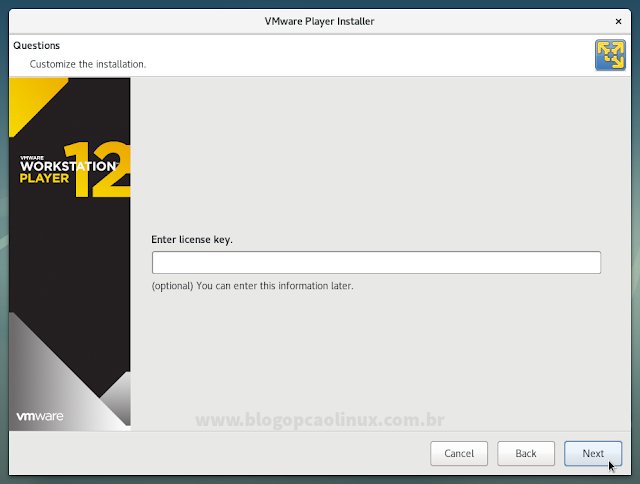 """Você tem a opção de inserir a sua licença do VMware Player (caso tenha comprado), ou apenas clique em """"Next"""""""