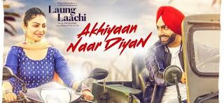 Akhiyaan Naar Diyaan Lyrics – Ammy Virk | Laung Laachi Song