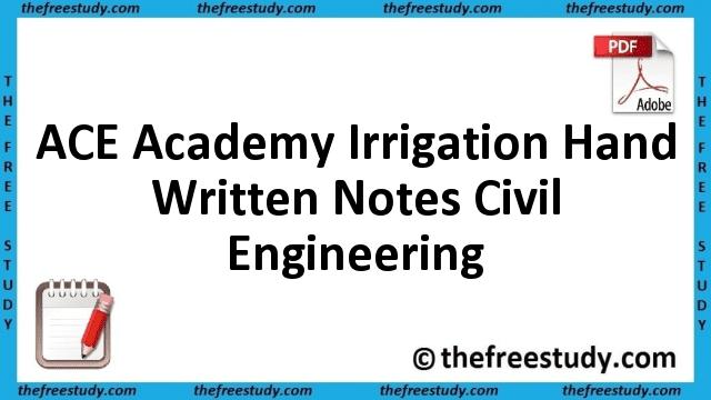 ACE Academy Irrigation Hand Written Class Notes Civil Engineering
