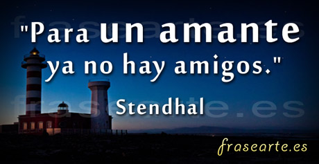 Frases para amantes, Stendhal