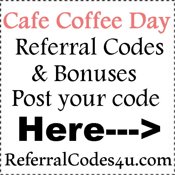 Cafe Coffee Day Sign Up Bonus 2016-2021, Cafe Coffee Day Refer A Friend