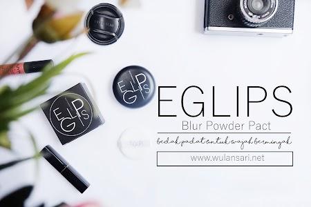 Eglips Blur Powder Pact, Untuk Mereka yang Tak Cocok Bedak Padat
