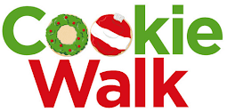Cookie Walk-Dec 8th - 9 a.m. Weldin Hall