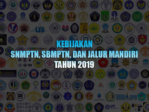 Kebijakan SNMPTN dan SBMPTN 2019