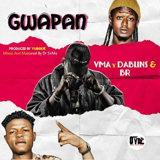[Music] Overall Ft VMA x Dablins x BR - GWAPAN