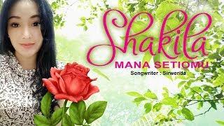 Lirik Lagu Shakila - Mana Setiomu