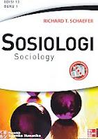 Judul Buku : Sosiologi – Sociology Edisi 12 Buku 1 Pengarang : Richard T. Schaefer Penerbit : Salemba Humanika Cetakan : Edisi 12